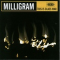Milligram / This Is Class War  CD