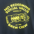 NO REDEEMING SOCIAL VALUE brew crew T-SHIRTS