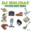 DJ HOLIDAY aka 今里 from STRUGGLE FOR PRIDE - FLIPPING MANY BIRDS CD