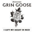 GRINGOOSE   I left My Heart In Nezu MIX CD