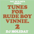 DJ HOLIDAY TUNES FOR RUDE BOY VINNIE. 2 MIX CD