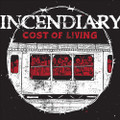 INCENDIARY cost of living LP