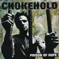 CHOKEHOLD prison of hopes LP