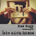 BLAH-MUZIK a.k.a. brother grim how do we end all of this muzik madness CD