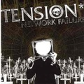 TENSION * netwrok failure CD