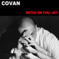 COVAN retch on you / 457 CD