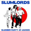 SLUMLORDS slumber party at jacko's 7inch