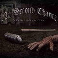 NO SECOND CHANCE never ending fear CD
