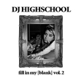 DJ HIGHSCHOOL fill in my blank vol.2 MIX CD ( DIGITAL DATA )