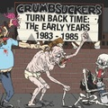 "CRUMBSUCKERS ""Turn Back Time: The Early Years 1983-1985"" CD"