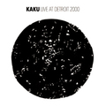 KAKU live at detroit CD