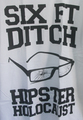 SIX FT. DITCH hipster holocaust T-SHIRTS WHITE