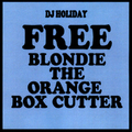 DJ HOLIDAY FREE BLONDIE THE ORANGE BOX CUTTER MIX CD-R