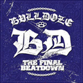 BULLDOZE the final beatdown CD+DVD