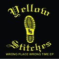 YELLOW STITCHES wrong place wrong time ep CD