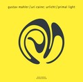 Uri Caine / Mahler: Urlicht (Primal Light)