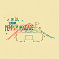 PENNY ARCADE/A GIRL FROM PENNY ARCADE