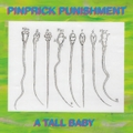 Pinprick Punishment/A Tall Baby