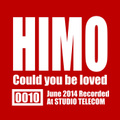HIMO/Could you be loved