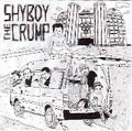 SHYBOY&THE CRUMP/SPLIT