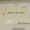 POP A ROCKS/KING OF MY HEART