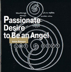 Anton Batagov-Passionate Desire to Be an Angel