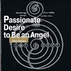 Anton Batagov-Passionate Desire to Be an Angel