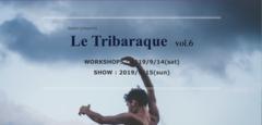 9/15(日)Le Tribaraque vol.6 チケット