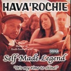 Hava'Rochie / Self Made Legend