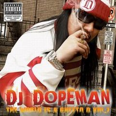 DJ Dopeman / The World Is A Ghetto D Vol.7