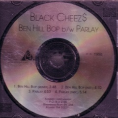 Black Cheez$ / Ben Hill Bop b/w Parlay