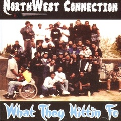 Northwest Connection / What They Hittin Fo