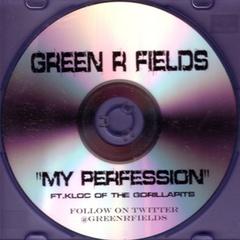 Green R Fields / My Perfession