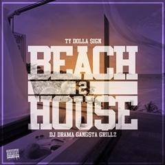 DJ Drama Gangsta Grillz Ty Dolla Sign / Beach House 2