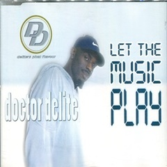 Doctor Delite / Let The Music Play