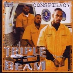 Triple Beam / Conspiracy
