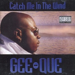 Gee-Que / Catch Me In The Wind