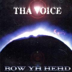 Tha Voice / Bow Ya Head