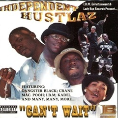 Independent Hustlaz / Can't Wait