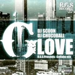 DJ Scoon DJ Chocoball / G Love Collabo Mix