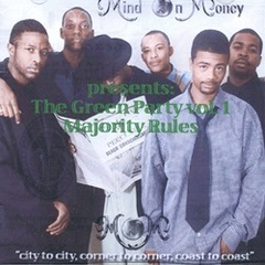 Mind On Moeny / The Green Party Vol. 1 Majority Rules