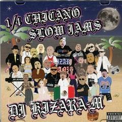DJ Kizara-M / 1/4 Chicano Slow Jams