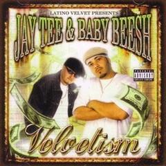Jay Tee & Baby Beesh / Velvelism