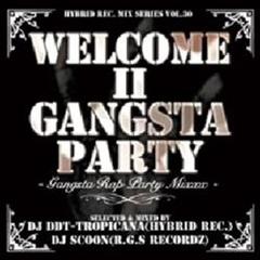 DJ DDT-Tropicana & DJ Scoon / Welcome ll Gangsta Party Gangsta Rap Party Mix