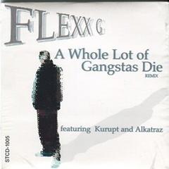 Flexx G / A Whole Lot Of Gangstas Die Remix