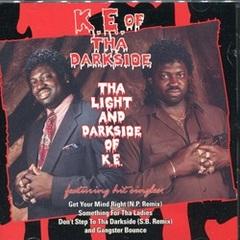 K.E. Of Tha Darkside / Tha Light And Darkside Of K.E.