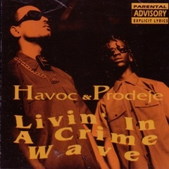 Havoc & Prodeje / Livin In A Crime Wave