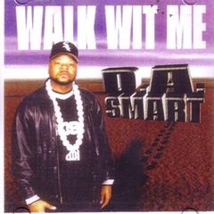 D.A. Smart / Walk Wit Me