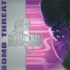 Bombshell / Bomb Threat