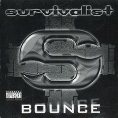 Survivalist / Bounce